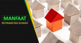 Manfaat Refinancing Rumah